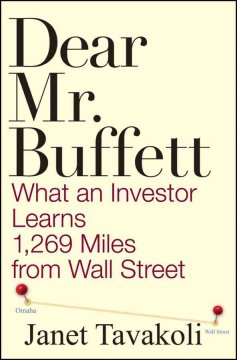 Dear Mr. Buffett : what an investor learns 1,269 miles from Wall Street cover image