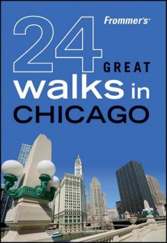 Frommer's 24 great walks in Chicago cover image