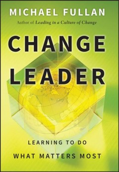 Change leader : learning to do what matters most cover image