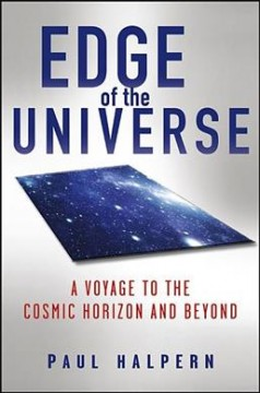 Edge of the universe : a voyage to the cosmic horizon and beyond cover image