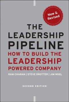 The leadership pipeline : how to build the leadership powered company cover image