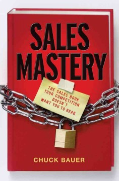 Sales mastery : the sales book your competition doesn't want you to read cover image