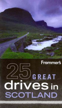 Frommer's 25 great drives in Scotland cover image