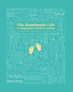 The handmade life : a companion to modern crafting cover image