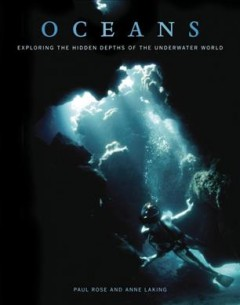 Oceans : exploring the hidden depths of the underwater world cover image