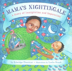 Mama's nightingale : a story of immigration and separation cover image