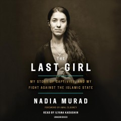 The last girl my story of captivity, and my fight against the Islamic State cover image