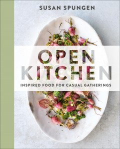 Open kitchen : inspired food for casual gatherings cover image