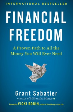 Financial freedom : a proven path to all the money you will ever need cover image
