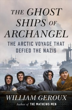 The ghost ships of Archangel : the Arctic voyage that defied the Nazis cover image