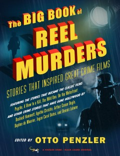 The big book of reel murders : stories that inspired great crime films cover image