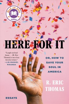 Here for it : or, how to save your soul in America : essays cover image
