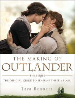 The making of Outlander, the series : the official guide to seasons three & four cover image