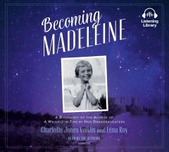 Becoming Madeleine a biography of the author of A wrinkle in time by her granddaughters cover image
