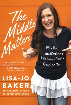 The middle matters : why that (extra)ordinary life looks really good on you cover image