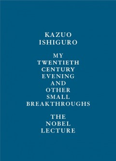 My twentieth century evening and other small breakthroughs : the Nobel lecture cover image