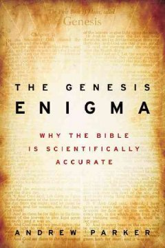 The Genesis enigma : why the Bible is scientifically accurate cover image