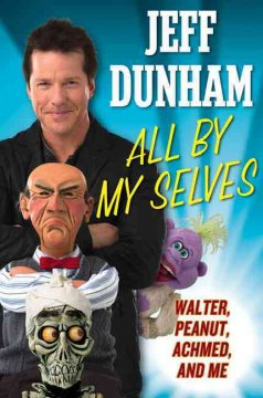 All by my selves : Walter, Peanut, Achmed, and me cover image