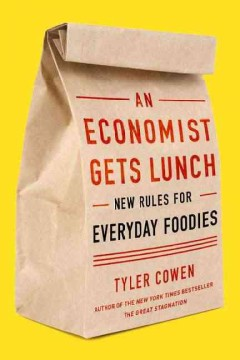An economist gets lunch : new rules for everyday foodies cover image