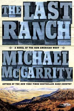 The last ranch : a novel of the new American West cover image