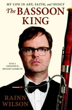 The bassoon king : my life in art, faith, and idiocy cover image