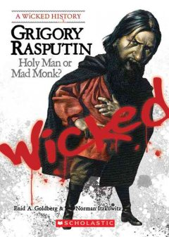 Grigory Rasputin : holy man or mad monk? cover image