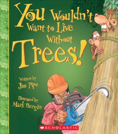 You wouldn't want to live without trees! cover image