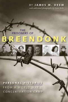 The prisoners of Breendonk : personal histories from a World War II concentration camp cover image