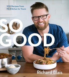 So good : 100 recipes from my kitchen to yours cover image