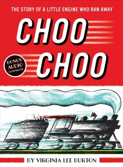 Choo choo : the story of a little engine who ran away cover image