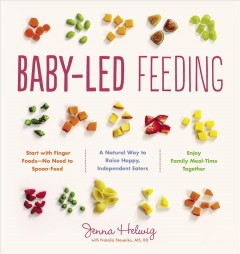 Baby-led feeding : a natural way to raise happy, independent eaters cover image