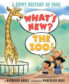 What's new? The zoo! : a zippy history of zoos cover image