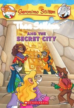 Thea Stilton and the secret city cover image