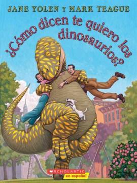 ¿Cómo dicen te quiero los dinosaurios? cover image