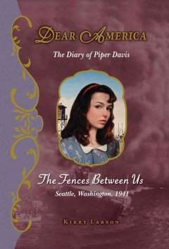The fences between us : the diary of Piper Davis cover image