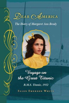 Voyage on the great Titanic : the diary of Margaret Ann Brady cover image