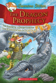 The dragon prophecy : the fourth adventure in the Kingdom of Fantasy cover image