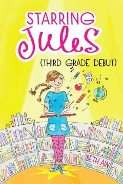 Starring Jules (third grade debut) cover image