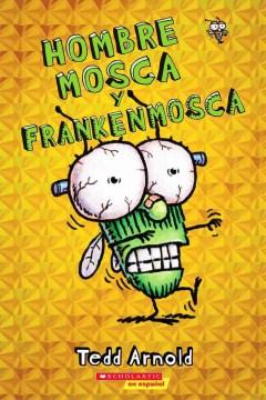 Hombre Mosca y Frankenmosca cover image