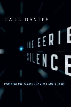 The eerie silence : renewing our search for alien intelligence cover image