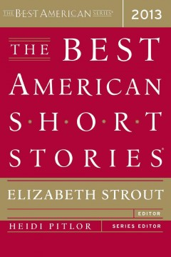 The best American short stories 2013 : selected from U.S. and Canadian magazines cover image