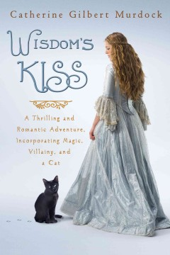 Wisdom's Kiss : a thrilling and romantic adventure, incorporating magic, villany, and a cat cover image