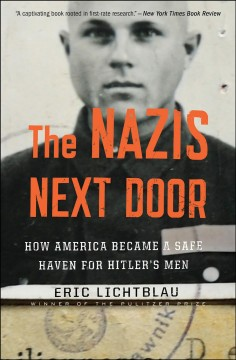 The Nazis next door How America became a safe haven for Hitler's men cover image