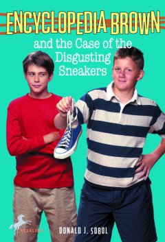 Encyclopedia Brown and the case of the disgusting sneakers cover image