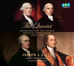 The quartet orchestrating the second American revolution, 1783-1789 cover image