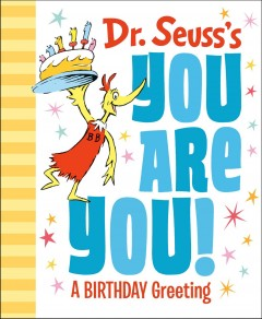 Dr. Seuss's You are you! : a birthday greeting cover image