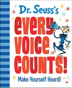 Dr. Seuss's every voice counts : make youself heard! cover image
