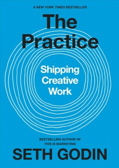 The practice : shipping creative work cover image