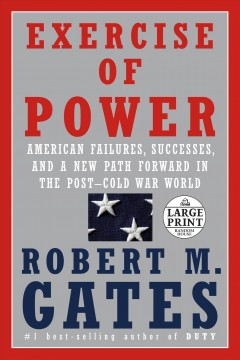 Exercise of power American failures, successes, and a new path forward in the post-Cold War world cover image