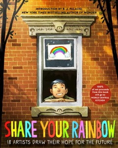 Share your rainbow : 18 artists draw their hope for the future cover image